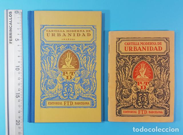 CURIOSO LOTE 2 CARTILLAS MODERNA DE URBANIDAD F.T.D. 3ª EDIC 1929, ORIGINAL Y REEDICION 2007 64 PAG (Libros Antiguos, Raros y Curiosos - Libros de Texto y Escuela)