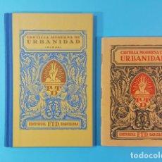 Libros antiguos: CURIOSO LOTE 2 CARTILLAS MODERNA DE URBANIDAD F.T.D. 3ª EDIC 1929, ORIGINAL Y REEDICION 2007 64 PAG. Lote 183546645