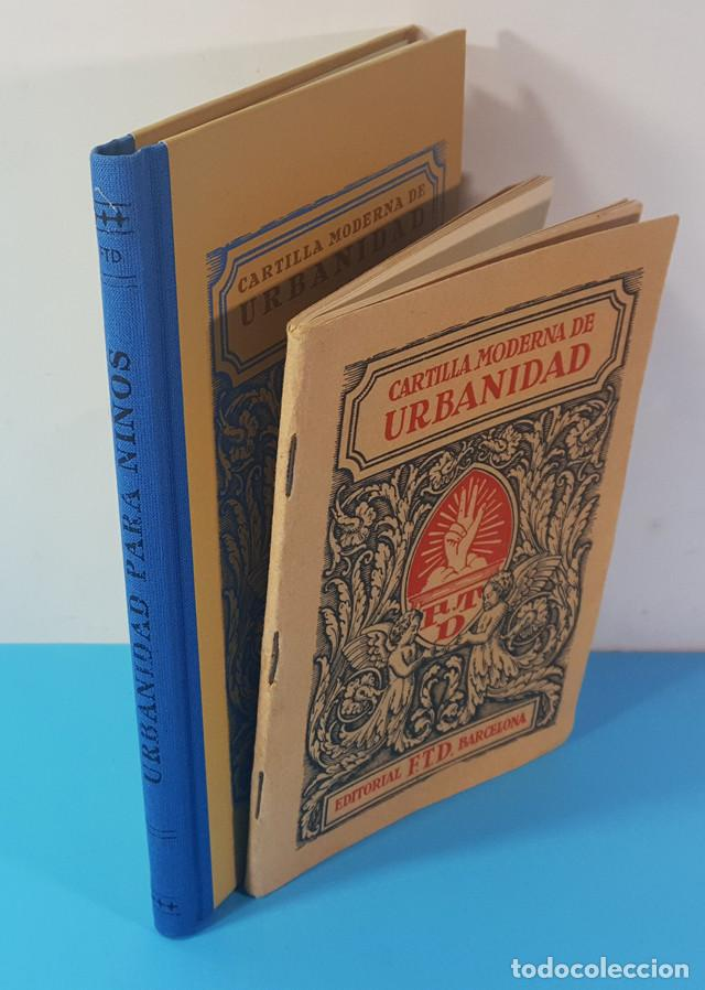 Libros antiguos: CURIOSO LOTE 2 CARTILLAS MODERNA DE URBANIDAD F.T.D. 3ª EDIC 1929, ORIGINAL Y REEDICION 2007 64 PAG - Foto 2 - 183546645