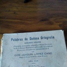 Libros antiguos: PALABRAS DE DUDOSA ORTOGRAFÍA. JOAQUÍN LÓPEZ CANO. 1926. Lote 183741217
