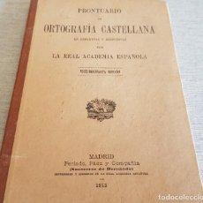 Libros antiguos: PRONTUARIO DE ORTOGRAFÍA CASTELLANA POR LA REAL ACADEMIA ESPAÑOLA / EDICIÓN 1913.. Lote 184210373