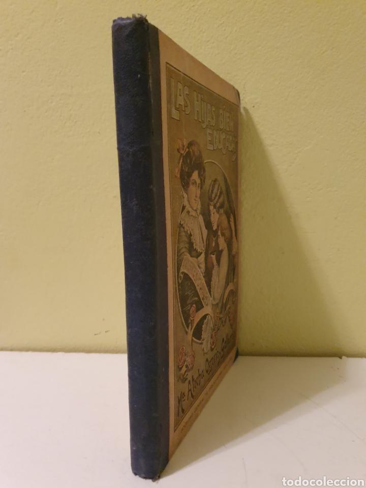 Libros antiguos: LIBRO ANTIGUO LAS HIJAS BIEN EDUCADAS M ATOCHA OSSORIO Y GALLARDO - Foto 2 - 184392971