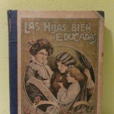 Libros antiguos: LIBRO ANTIGUO LAS HIJAS BIEN EDUCADAS M ATOCHA OSSORIO Y GALLARDO. Lote 184392971