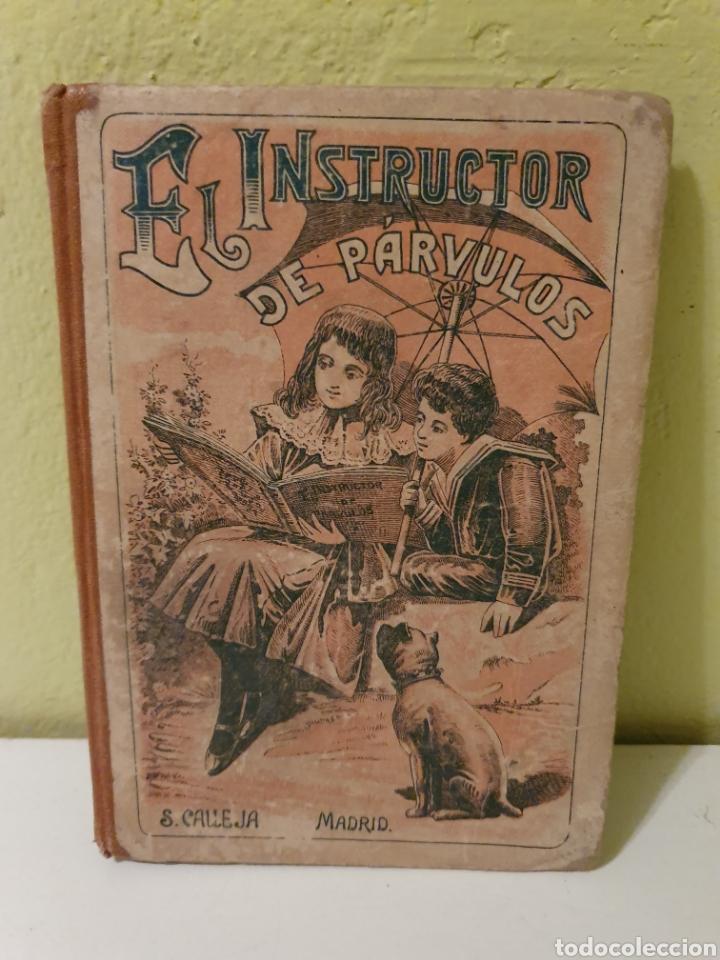 LIBRO ANTIGUO EL INSTRUCTOR DE PÁRVULOS PUBLICADO POR S. CALLEJA (Libros Antiguos, Raros y Curiosos - Libros de Texto y Escuela)