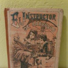 Libros antiguos: LIBRO ANTIGUO EL INSTRUCTOR DE PÁRVULOS PUBLICADO POR S. CALLEJA. Lote 184736152