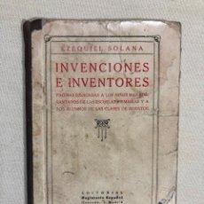 Libros antiguos: INVENCIONES E INVENTORES, DE EZEQUIEL SOLANA. Lote 187181008