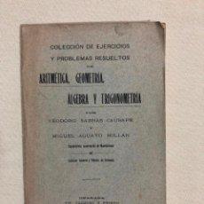 Libros antiguos: ARITMÉTICA, GEOMETRÍA, ÁLGEBRA Y TRIGONOMETRÍA. Lote 187181210