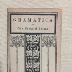 Libros antiguos: GRAMÁTICA POR EZEQUIEL SOLANA. Lote 187181336