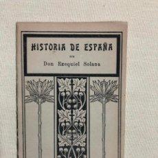 Libros antiguos: HISTORIA DE ESPAÑA POR EZEQUIEL SOLANA. Lote 187181691