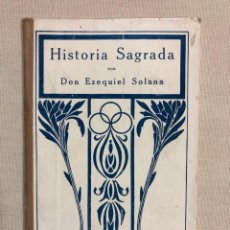 Libros antiguos: HISTORIA SAGRADA POR EZEQUIEL SOLANA. Lote 187182052