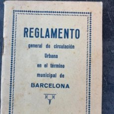 Libros antiguos: REGLAMENTO GENERAL DE CIRCULACIÓN URBANA DE BARCELONA. Lote 187500462