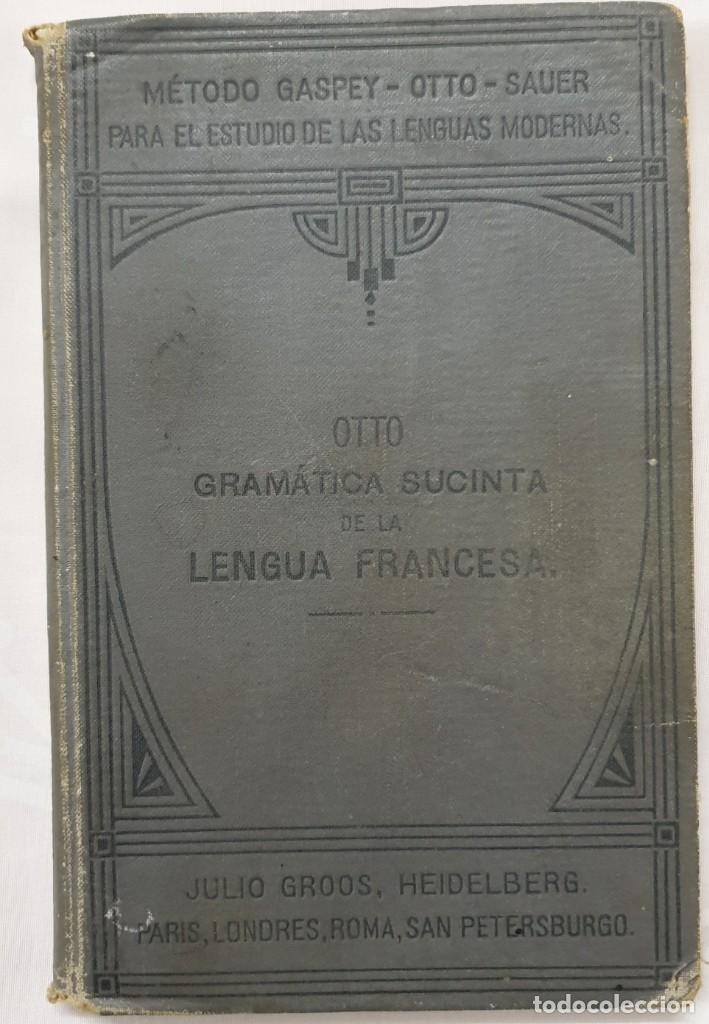 GRAMÁTICA SUCINTA DE LA LENGUA FRANCESA MÉTODO GASPEY-OTTO SAUER (Libros Antiguos, Raros y Curiosos - Libros de Texto y Escuela)