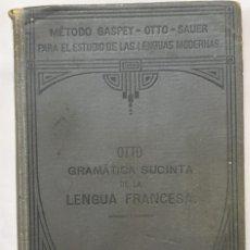 Libros antiguos: GRAMÁTICA SUCINTA DE LA LENGUA FRANCESA MÉTODO GASPEY-OTTO SAUER. Lote 188276817