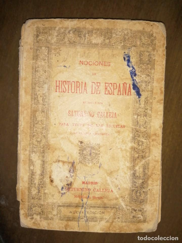 NOCIONES DE HISTORIA DE ESPAÑA, POR SATURNINO CALLEJA (Libros Antiguos, Raros y Curiosos - Libros de Texto y Escuela)