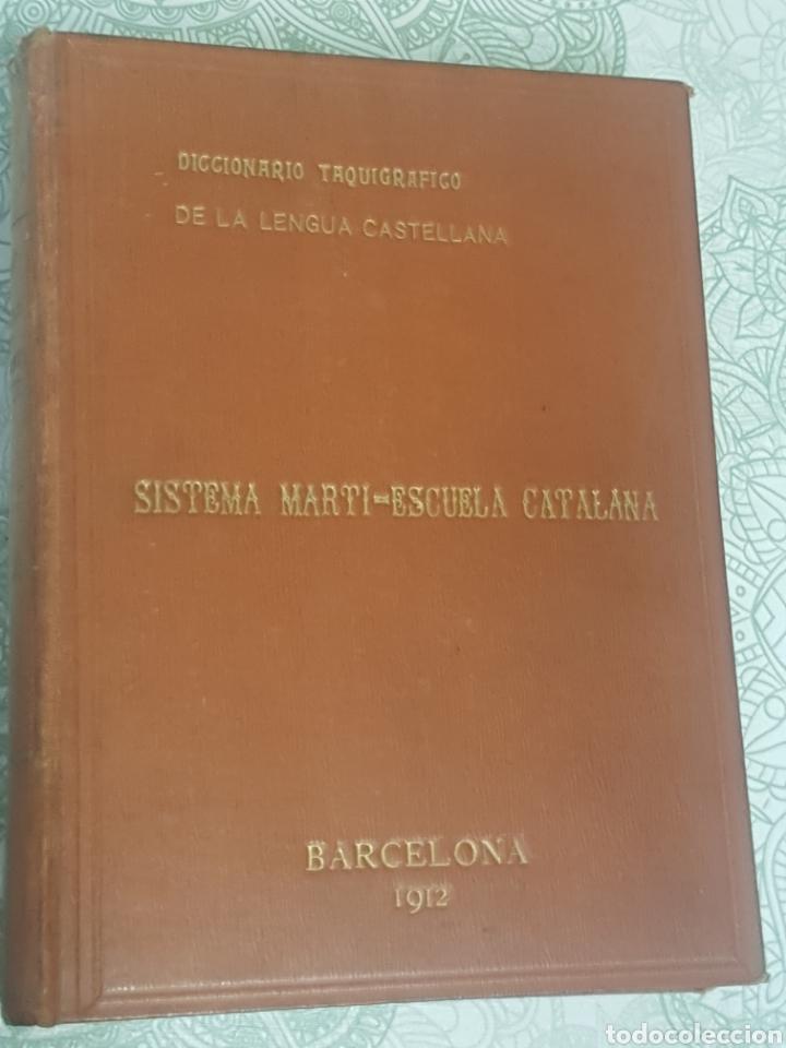 Libros antiguos: Diccionario Taquigrafico de la lengua Castellana Sistema Marti-Escuela Catalana Barcelona 1912 - Foto 2 - 189486170