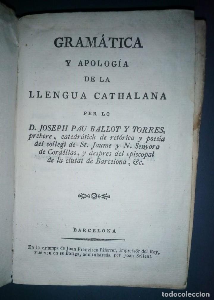 Libros antiguos: Gramática y apología de la Llengua Cathalana. D.Joseph Pau Ballot y Torres. 1814. Primera edició. - Foto 3 - 190166168