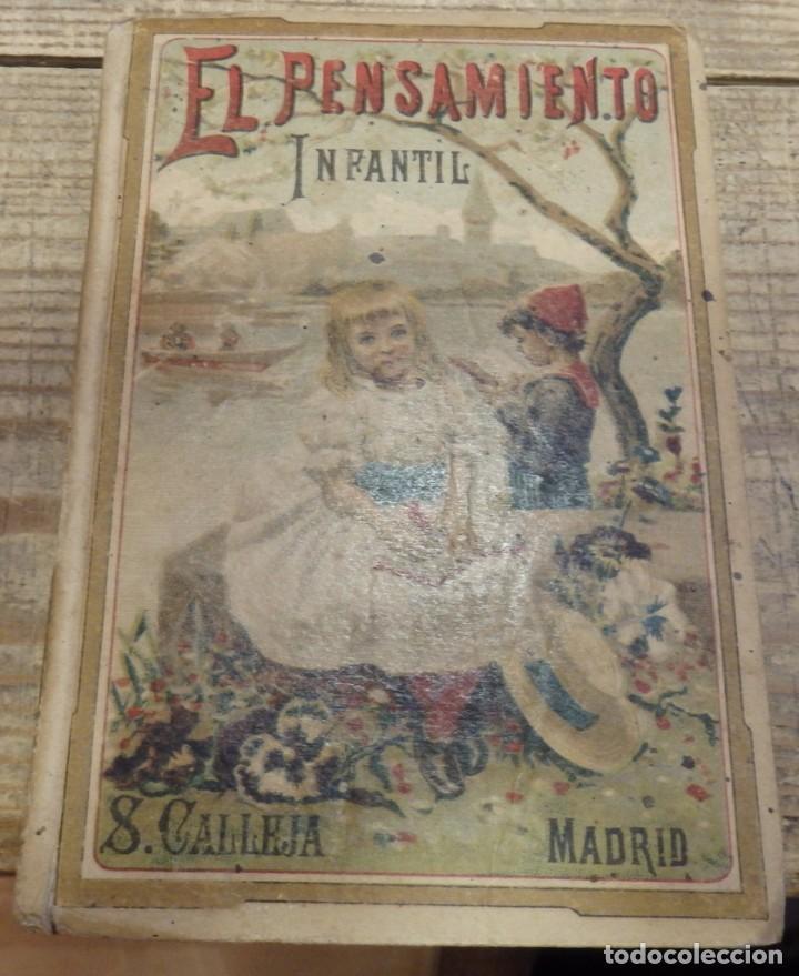 EL PENSAMIENTO INFANTIL,LIBRITO DE MEMORIAS PARA NIÑAS Y NIÑOS, S.CALLEJA,1894,196 PAGINAS (Libros Antiguos, Raros y Curiosos - Libros de Texto y Escuela)