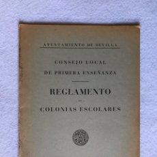 Libros antiguos: REGLAMENTO COLONIAS ESCOLARES. PRIMERA ENSEÑANZA. AYUNTAMIENTO DE SEVILLA. 1934. Lote 190352171