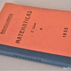 Libros antiguos: MATEMÁTICAS 2º CURSO - BACHILLERATO - AÑO 1935 - AMÓS SABRÁS GURREA - BARCELONA 1935. Lote 190614672