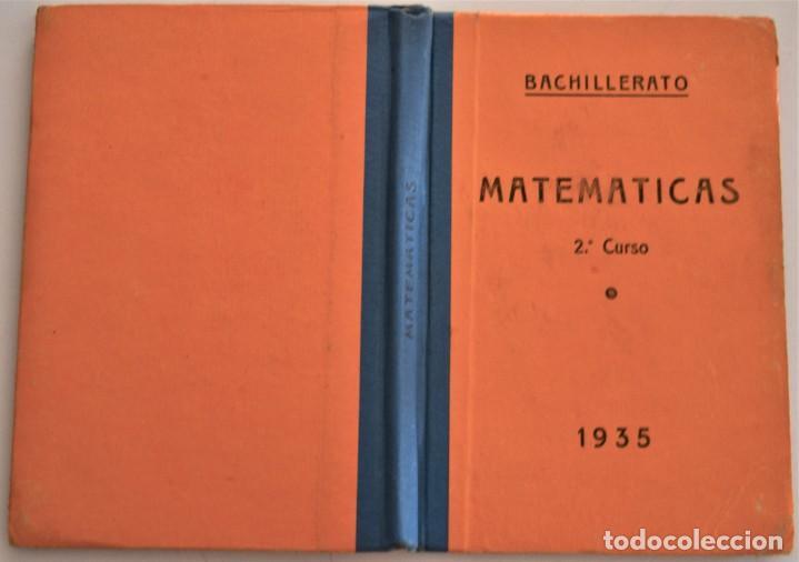 Libros antiguos: MATEMÁTICAS 2º CURSO - BACHILLERATO - AÑO 1935 - AMÓS SABRÁS GURREA - BARCELONA 1935 - Foto 2 - 190614672