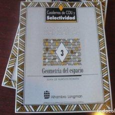 Libros antiguos: CUADERNOS SELECTIVIDAD MATEMATICAS Nº 3 - GEOMETRIA DEL ESPACIO - DE BURGOS ROMAN. Lote 190728047
