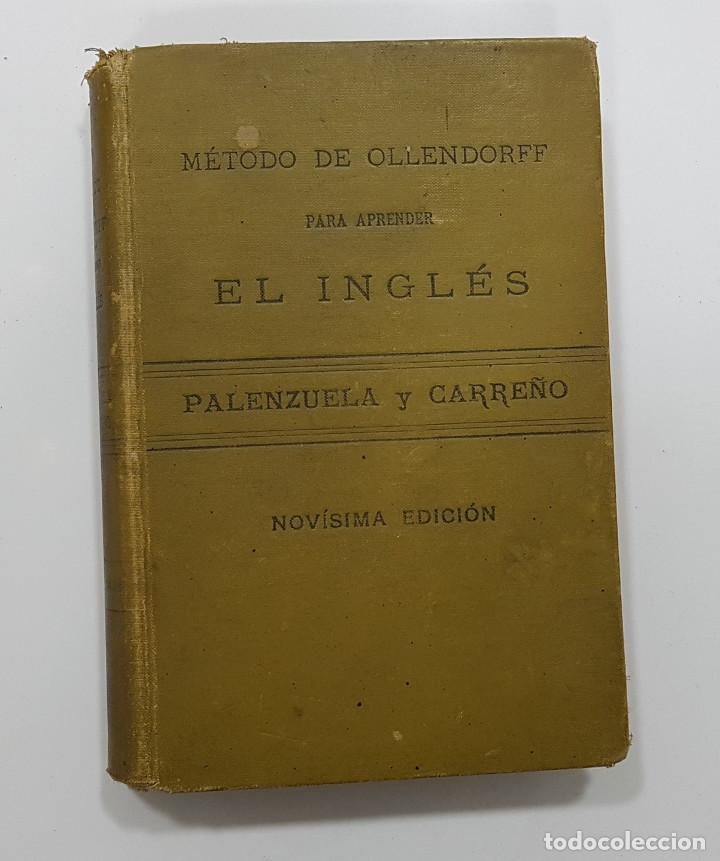 Libros antiguos: METODO DE OLLENDORFF PARA APRENDER LEER, ESCRIBIR Y HABLAR EL INGLES - AÑO 1900 PALENZUELA / CARREÑO - Foto 2 - 191101207