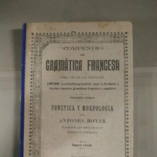 Libros antiguos: COMPENDIO DE GRAMÁTICA FRANCESA PARA USO DE LOS ESPAÑOLES - ANTONIO BOYER. 1903. Lote 191244846