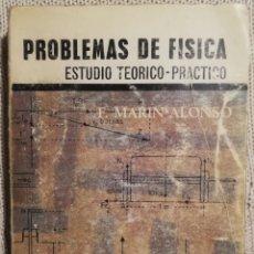 Libros antiguos: PROBLEMAS DE FÍSICA = ESTUDIO TEÓRICO PRÁCTICO - F. MARÍN ALONSO - ED. 1969. Lote 191317542