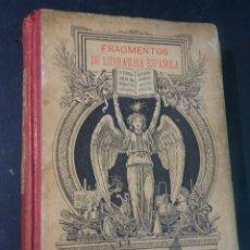 Libros antiguos: ANTIGUO LIBRO FRAGMENTOS DE LITERATURA ESPAÑOLA - JUAN CODINA - BARCELONA - 1896 , VER FOTOS. Lote 191483188