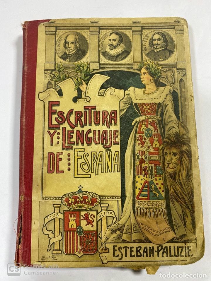 ESCRITURA Y LENGUAJE DE ESPAÑA. ESTEBAN PALUZIE. MADRID, 1909. PAGS: 296. FRONTISPICIO ROTO. (Libros Antiguos, Raros y Curiosos - Libros de Texto y Escuela)