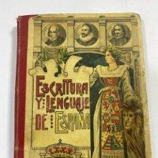 Libros antiguos: ESCRITURA Y LENGUAJE DE ESPAÑA. ESTEBAN PALUZIE. MADRID, 1909. PAGS: 296. FRONTISPICIO ROTO. . Lote 191769477