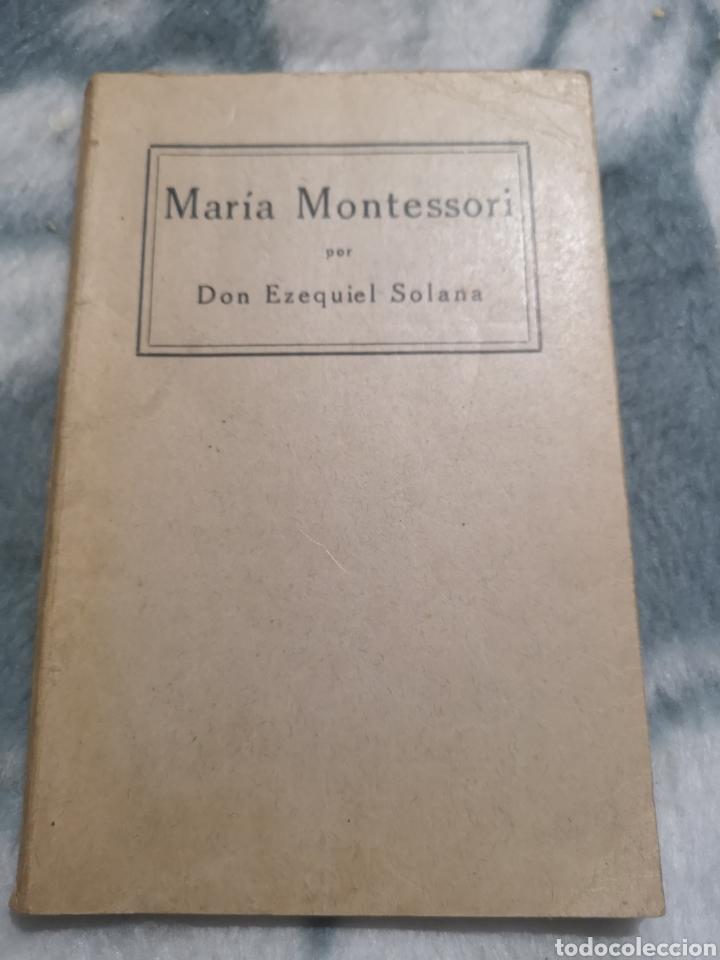 MARÍA MONTESSORI POR DON EZEQUIEL SOLANA. MÉTODO MONTESSORI. (Libros Antiguos, Raros y Curiosos - Libros de Texto y Escuela)