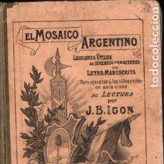 Libros antiguos: J. B. IGON . EL MOSAICO ARGENTINO - LECTURA MANUSCRITA (ESTRADA, BUENOS AIRES, 1892). Lote 192267097