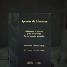Libros antiguos: APUNTES DE LITERATURA ADAPTADOS AL VIGENTE PLAN DE ESTUDIOS. BERTRÁN VALLÉS. 1930. RARO. Lote 193120337