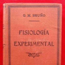 Libros antiguos: FISIOLOGÍA EXPERIMENTAL CON NOCIONES DE ANATOMÍA COMPARADA. AÑO: 1923. G.M.BRUÑO. . Lote 193354225