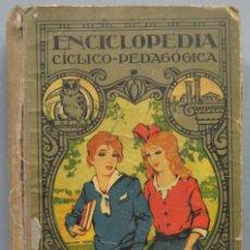 Libros antiguos: ENCICLOPEDIA CÍCLICO-PEDAGÓGICA. GRADO MEDIO. JOSÉ DALMAU CARLES. Lote 194229133