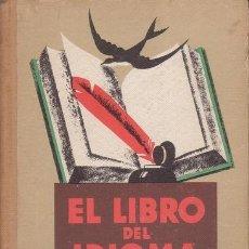 Libros antiguos: LUZURIAGA, LORENZO: EL LIBRO DEL IDIOMA. LECTURAS LITERARIAS. 1933. Lote 194306296