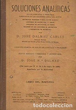 SOLUCIONES ANALITICAS - LIBRO DEL MAESTRO - D. JOSE DALMAU CARLES (Libros Antiguos, Raros y Curiosos - Libros de Texto y Escuela)