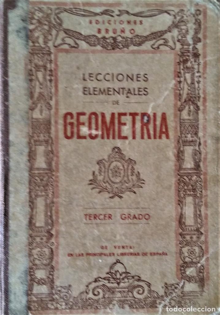 LECCIONES ELEMENTALES DE GEOMETRIA - TERCER GRADO - EDICIONES BRUÑO (Libros Antiguos, Raros y Curiosos - Libros de Texto y Escuela)