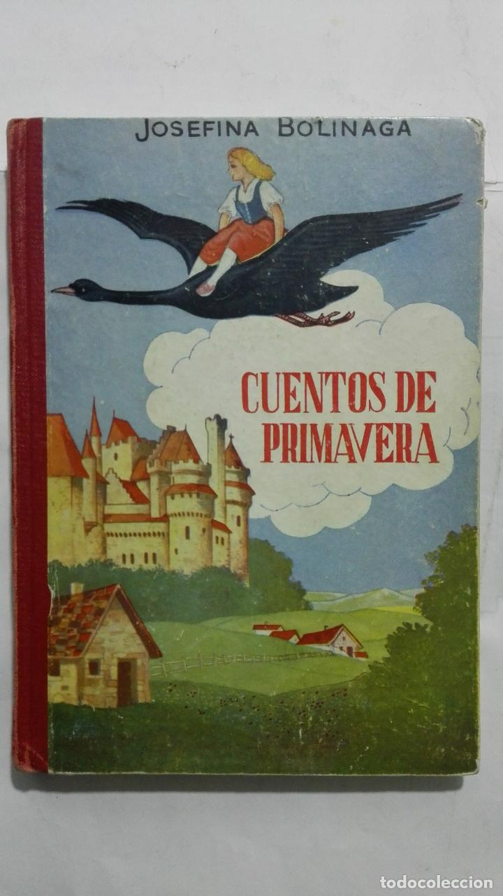 CUENTOS DE PRIMAVERA, POR JOSEFINA BOLINAGA, AÑOS 50, EDITOR CASA EDITORIAL HERNANDO (Libros Antiguos, Raros y Curiosos - Libros de Texto y Escuela)