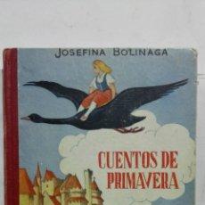 Libros antiguos: CUENTOS DE PRIMAVERA, POR JOSEFINA BOLINAGA, AÑOS 50, EDITOR CASA EDITORIAL HERNANDO. Lote 194519898