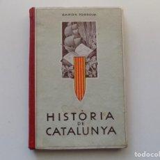 Libros antiguos: LIBRERIA GHOTICA. RAMON TORROJA. HISTÒRIA DE CATALUNYA. 1933. MUY ILUSTRADO.. Lote 194701255