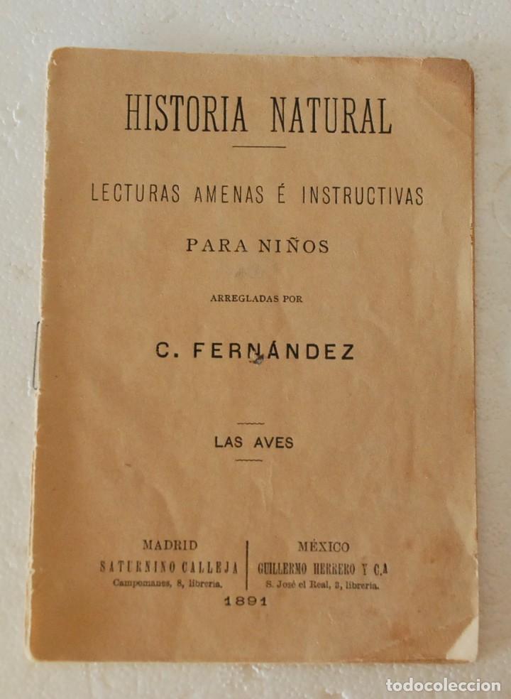 RARO HISTORIA NATURAL-LECTURAS AMENAS INSTRUCTIVAS NIÑOS -LAS AVES- CALLEJA Y GUILLERMO HERRERO 1891 (Libros Antiguos, Raros y Curiosos - Libros de Texto y Escuela)