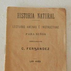 Libros antiguos: RARO HISTORIA NATURAL-LECTURAS AMENAS INSTRUCTIVAS NIÑOS -LAS AVES- CALLEJA Y GUILLERMO HERRERO 1891. Lote 194735008