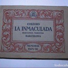 Libros antiguos: COLEGIO LA INMACULADA. HNOS MARISTAS BARCELONA. MEMORIA 1929-1930.. Lote 194957627