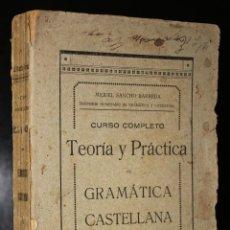 Libros antiguos: CURSO COMPLETO. TEORÍA Y PRÁCTICA DE GRAMÁTICA CASTELLANA.. Lote 195087896
