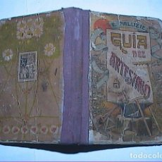 Libros antiguos: GUIA DEL ARTESANO. 1910. HIJOS DE PALUZIE EDITORES. BARCELONA.. Lote 195138956