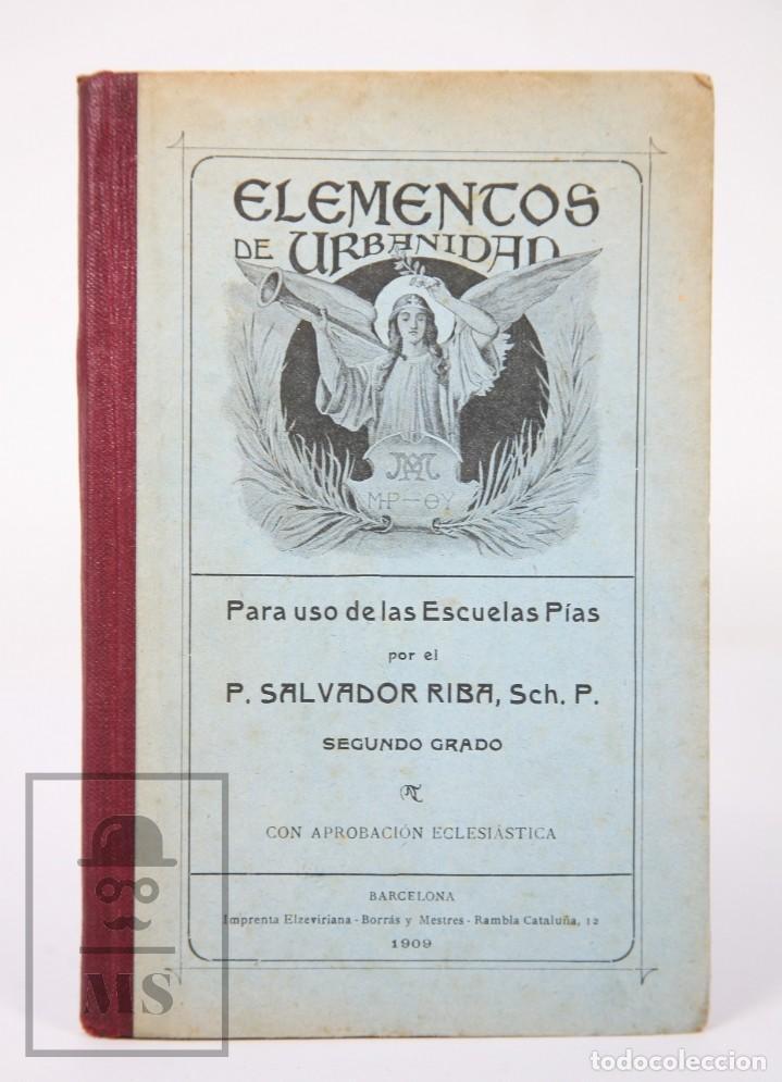 LIBRO DE ESCUELA - ELEMENTOS DE URBANIDAD, SEGUNDO GRADO. P. SALVADOR RIBA - IMP. EZELVIRIANA, 1915 (Libros Antiguos, Raros y Curiosos - Libros de Texto y Escuela)