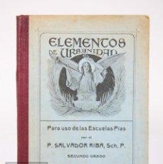 Libros antiguos: LIBRO DE ESCUELA - ELEMENTOS DE URBANIDAD, SEGUNDO GRADO. P. SALVADOR RIBA - IMP. EZELVIRIANA, 1915. Lote 195183882