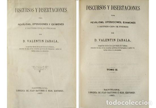 Libros antiguos: ZABALA, Valentín. Discursos y disertaciones para Reválidas, Oposiciones y Exámenes... 2 T. 1865-67. - Foto 2 - 195184255